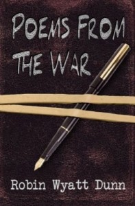 Poems from the War by Robin Wyatt Dunn