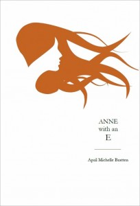 Anne with an E by April Michelle Bratten