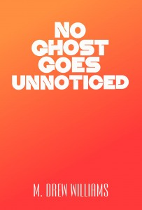 No Ghost Goes Unnoticed